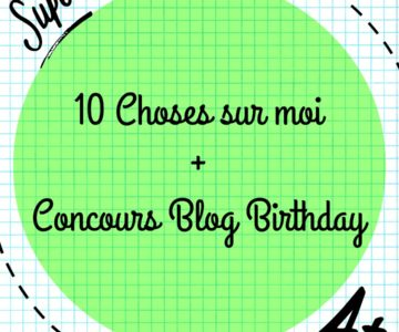 10 choses sur moi + Concours Blog Birthday