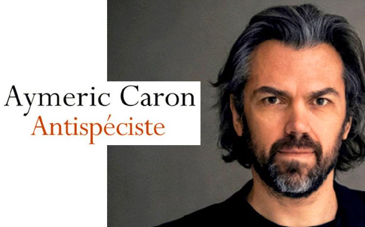 antispeciste-avis-lecture-livre-aymeric-caron-vegan